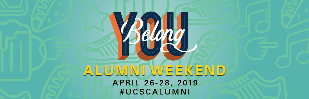 You Belong: Alumni Weekend April, 26-28 2019