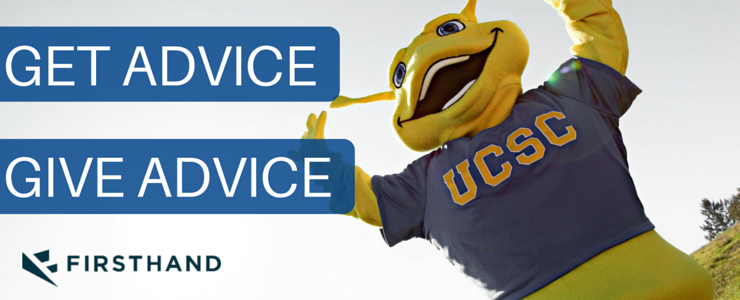 Give advice, Get Advice, join UCSC's Career Advice Network, powered by Firsthand